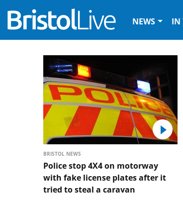 Headline reads Police stop 4X4 on motorway with fake license plates after it tried to steal a caravan