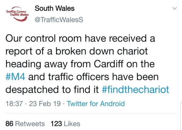 Tweet reads Our control room have received a report of a broken down chariot heading away from Cardiff on the #M4 and traffic officers have been despatched to find it #findthechariot
