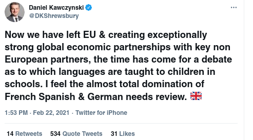 Tweet reads: Now we have left EU & creating exceptionally strong global economic partnerships with key non European partners, the time has come for a debate as to which languages are taught to children in schools. I feel the almost total domination of French Spanish & German needs review.