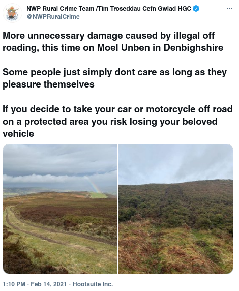 Tweet reads More unnecessary damage caused by illegal off roading, this time on Moel Unben in Denbighshire  Some people just simply dont care as long as they pleasure themselves   If you decide to take your car or motorcycle off road on a protected area you risk losing your beloved vehicle